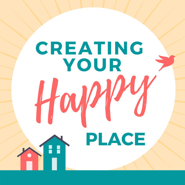 Creating Your Happy Place Podcast Artwork Image
