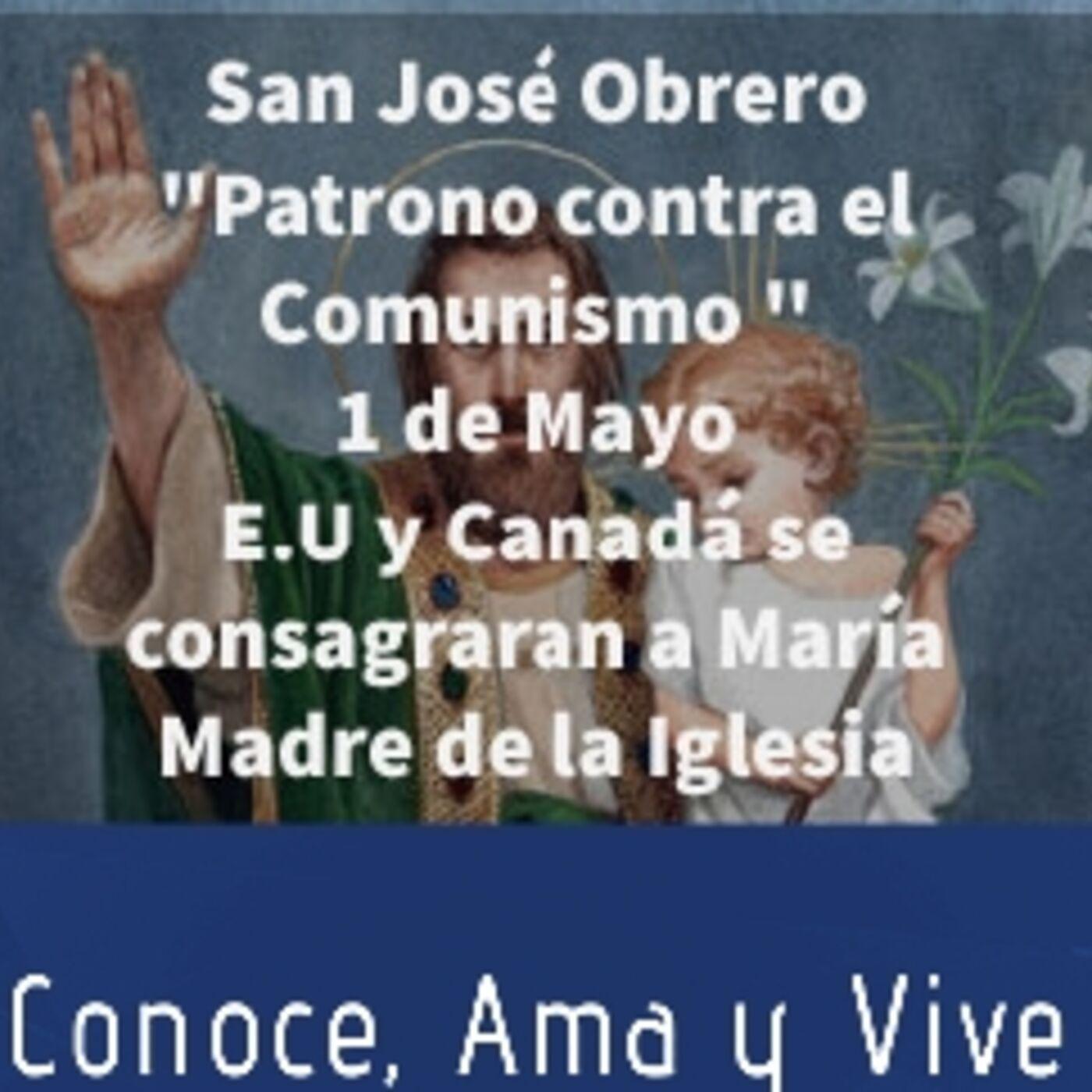 Episodio 247: 👊 Contra el Comunismo San José Obrero 🙏 E.U. y Canadá se consagraran a María Madre de la Iglesia