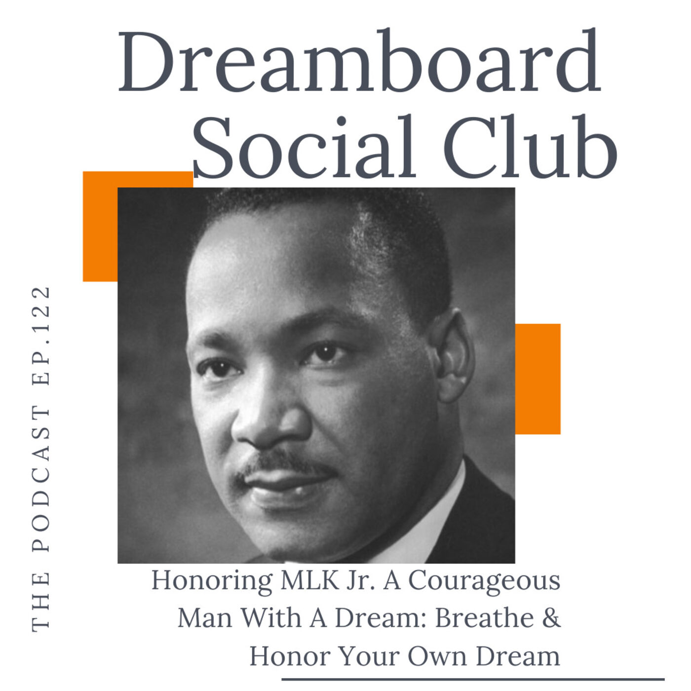 Honoring MLK Jr. A Courageous Man With A Dream: Breathe & Honor Your Own Dream