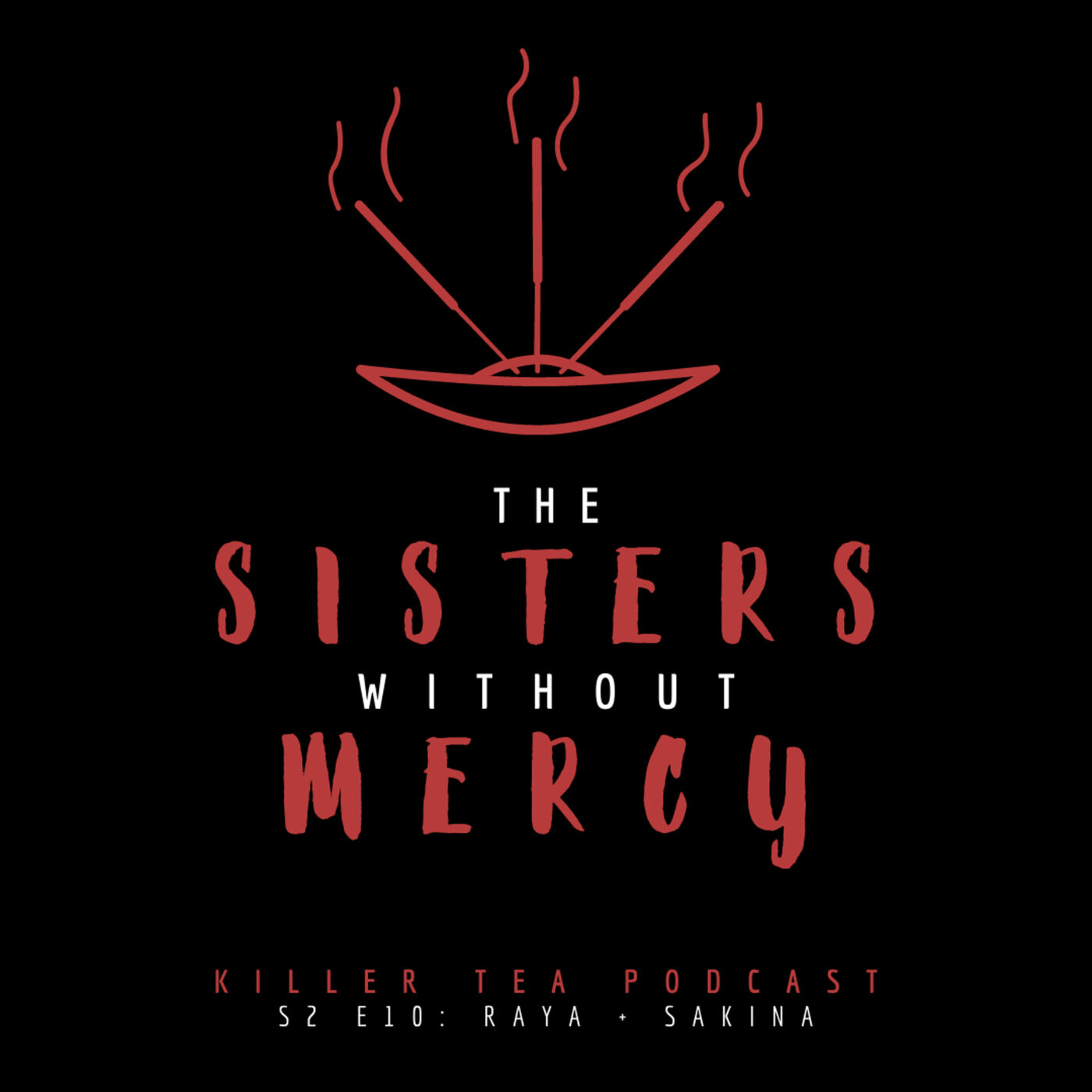 S2 Ep. 10 RAYA AND SAKINA    The Sisters without Mercy