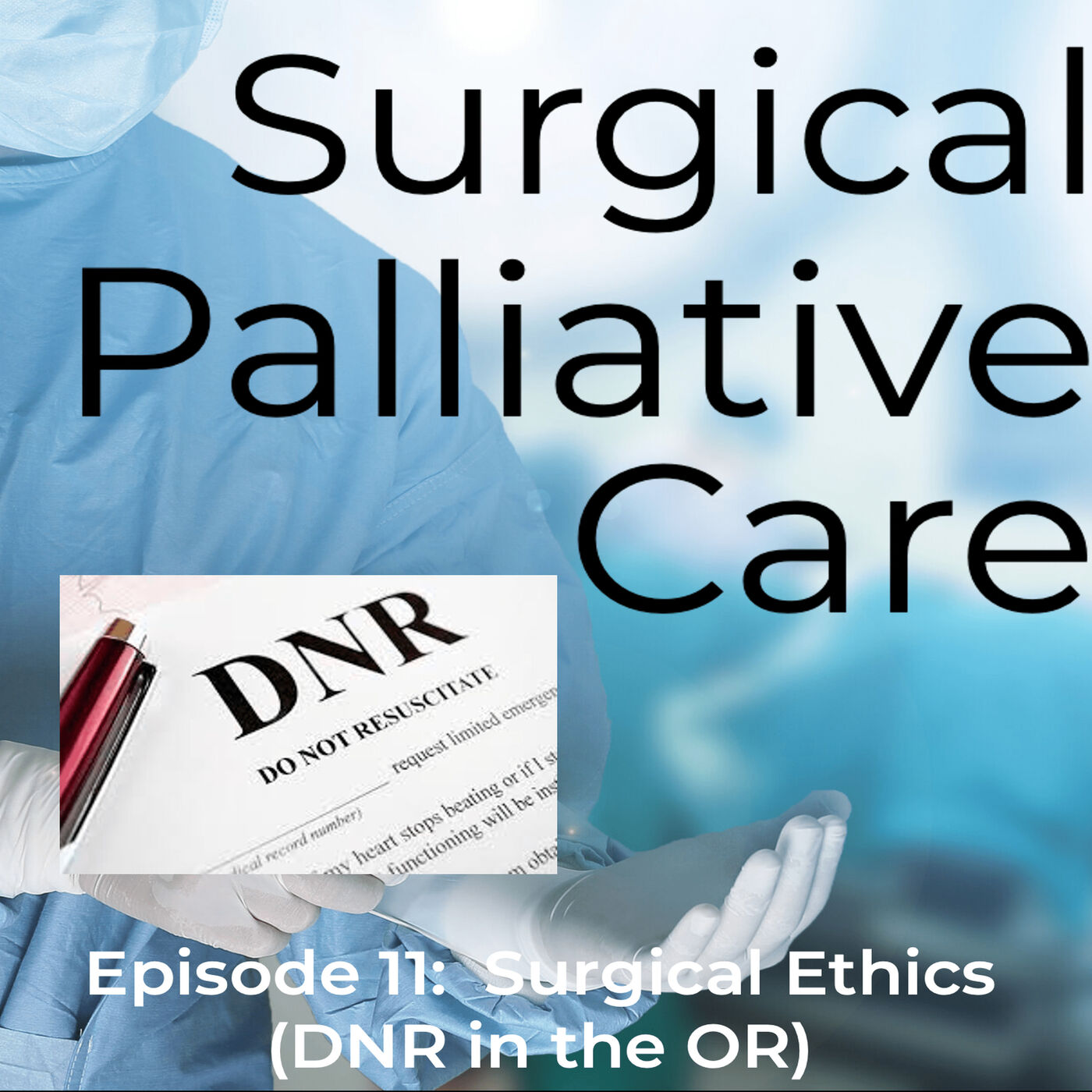 Surgical Ethics: Do Not Resuscitate (DNR) orders in the OR