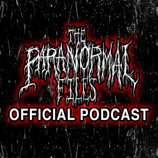 The Paranormal Files (Official Podcast) Podcast Artwork Image