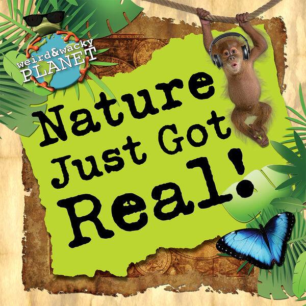 Nature Just Got Real! Podcast Artwork Image
