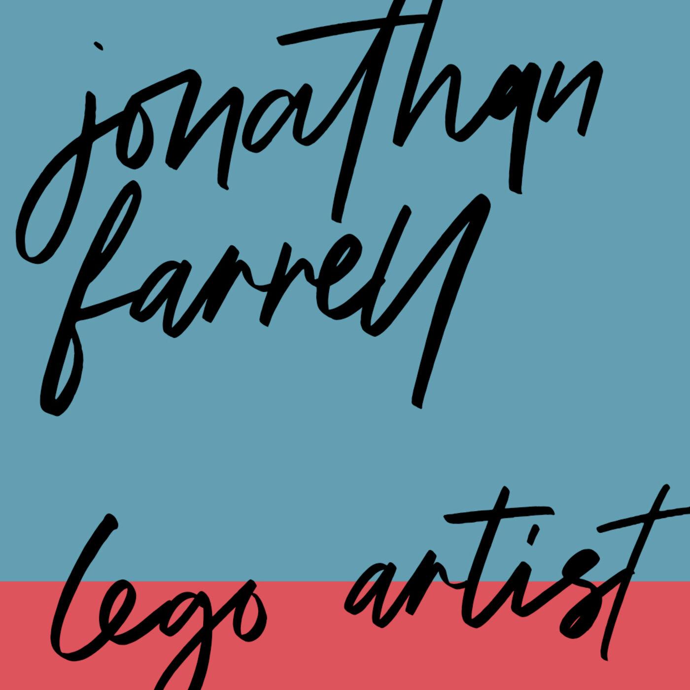 "#65: Lego Artist: Jonathan Farrell: ""Letting go is wisdom"""