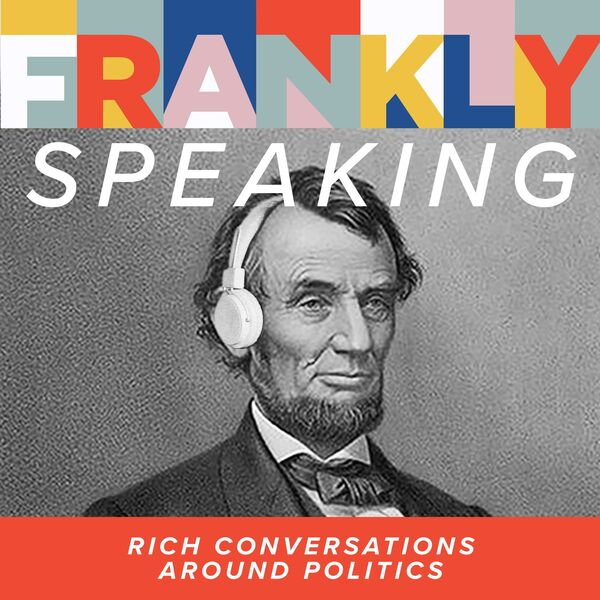 Frankly Speaking: Rich Conversations Around Politics Podcast Artwork Image