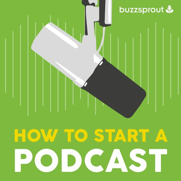 How to Start a Podcast Podcast Artwork Image