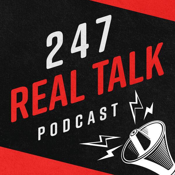 247 Real Talk Podcast Artwork Image