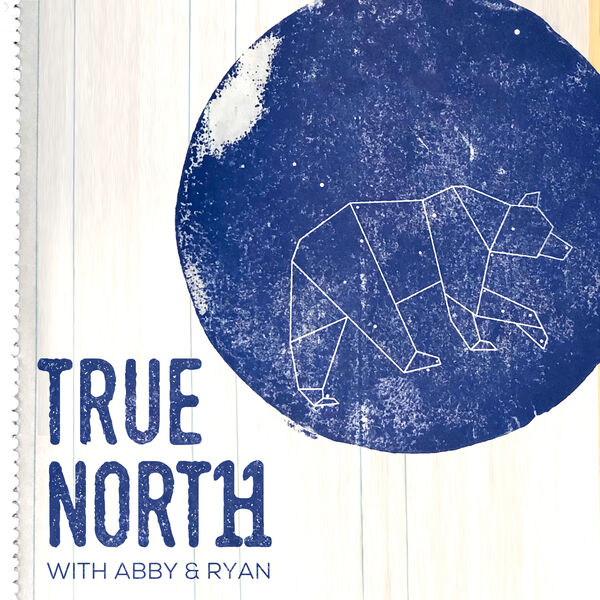 True North with Abby & Ryan Podcast Artwork Image