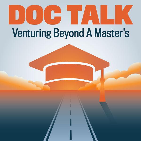Doc Talk:  Venturing Beyond a Master's Podcast Artwork Image