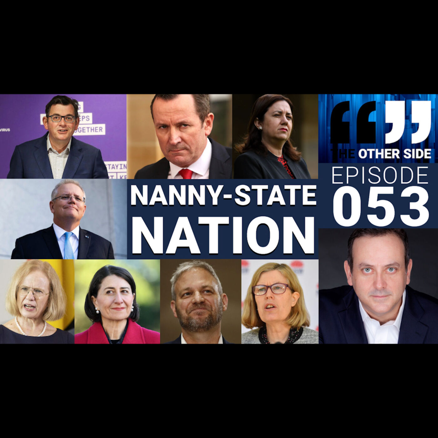The Other Side Australia Episode 53: NANNY-STATE NATION