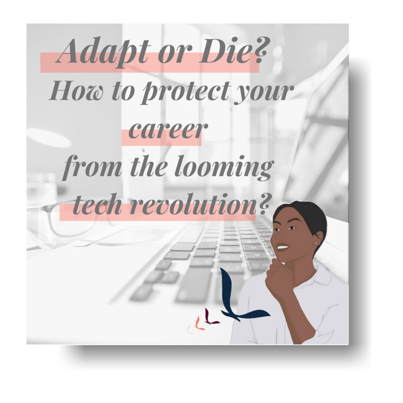 Adapt Or Die? How To Protect Your Career From The Looming Tech Revolution