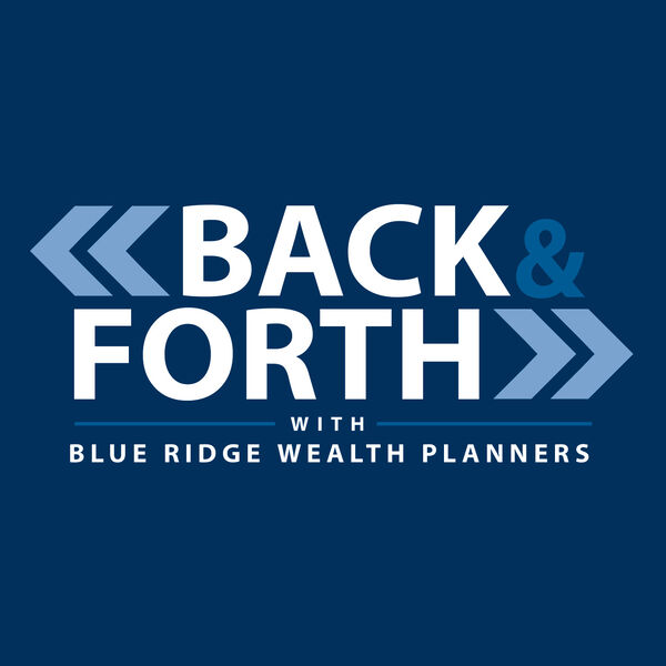 Back & Forth with Blue Ridge Wealth Podcast Artwork Image