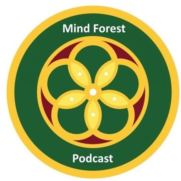 The Mind Forest Podcast Podcast Artwork Image