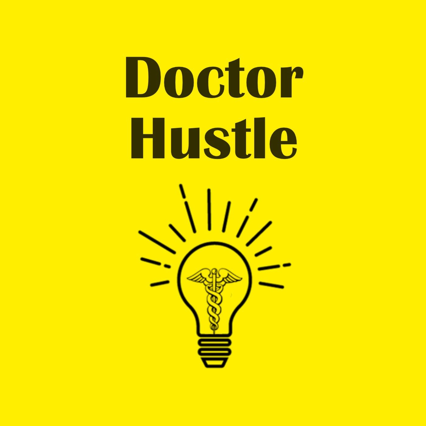 #0 - Introduction to the Doctor Hustle Podcast