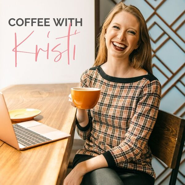 Coffee with Kristi Podcast Artwork Image