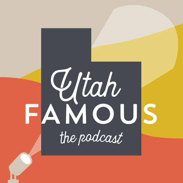 Utah Famous Podcast Artwork Image