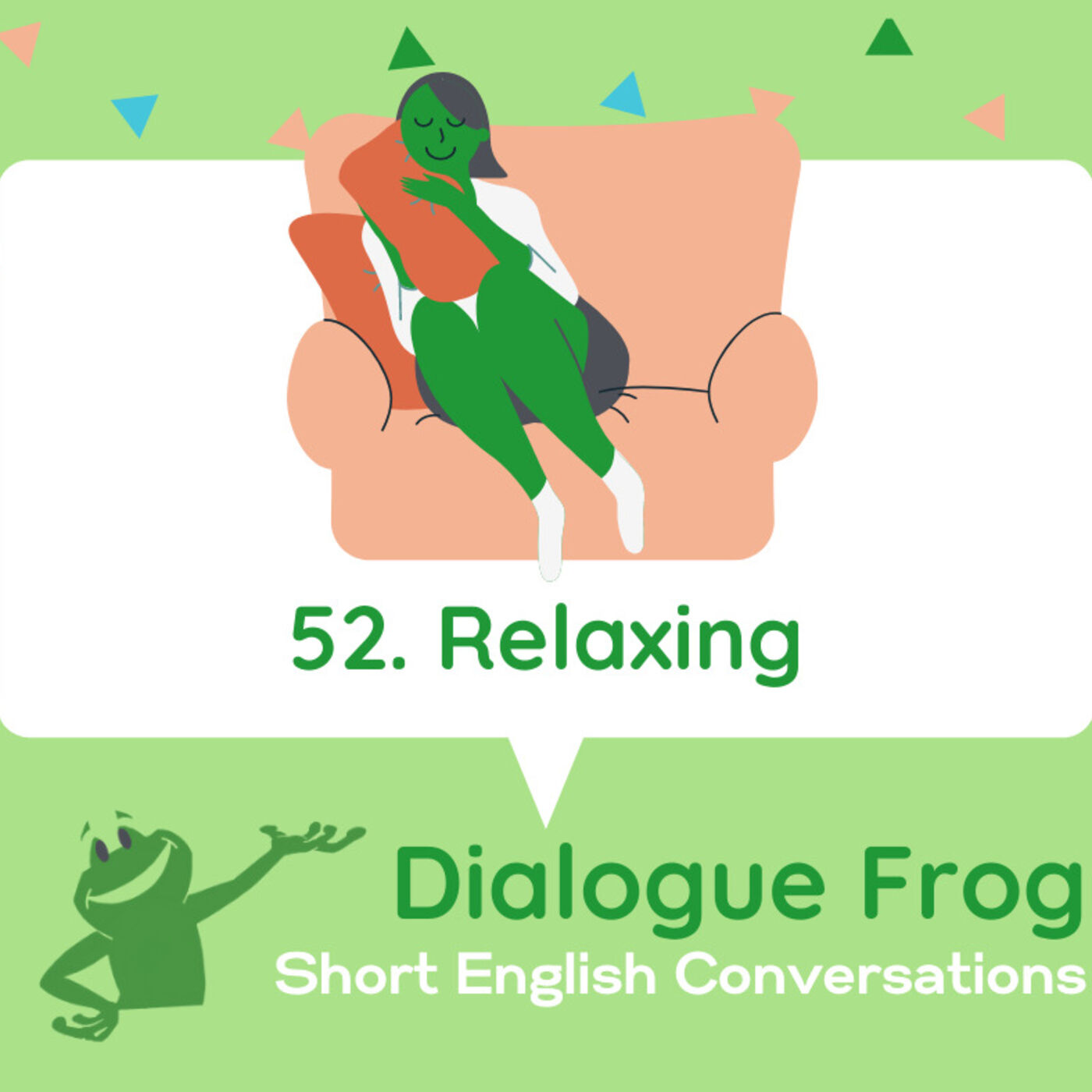052 Relaxing – English Listening Podcast