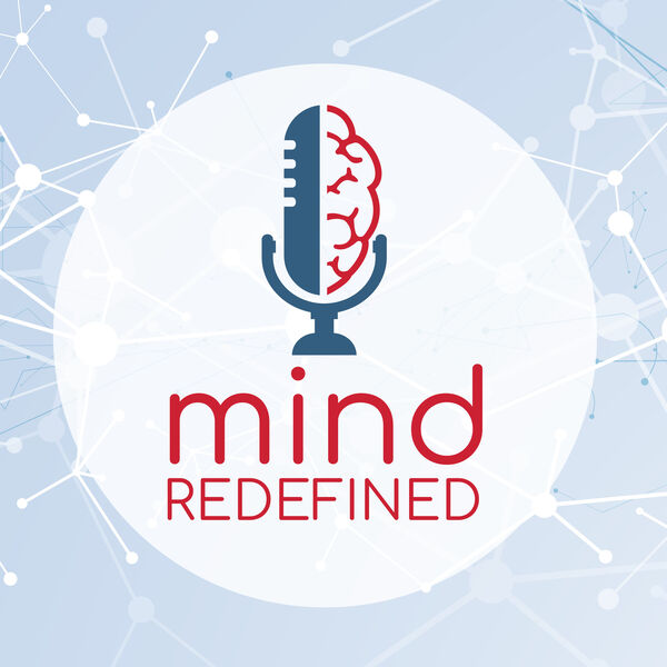 Mind Redefined: Lifting the Stigma Around Mental Health Podcast Artwork Image