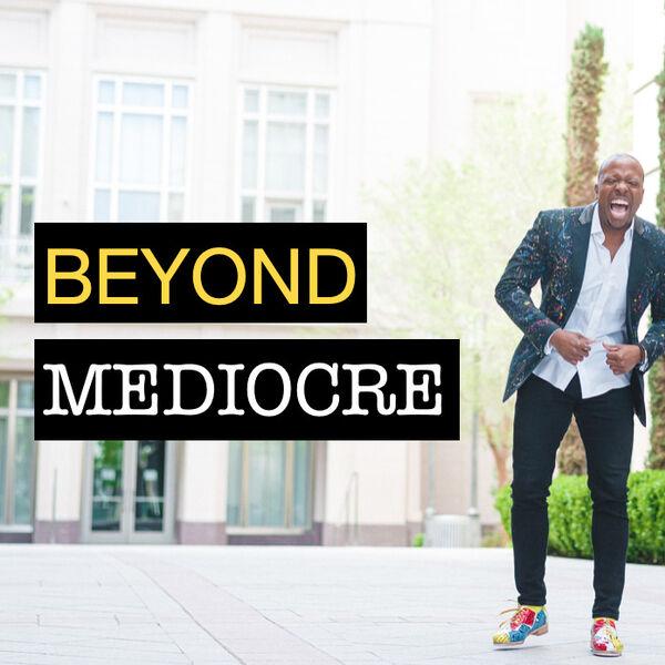 Beyond Mediocre Podcast Artwork Image