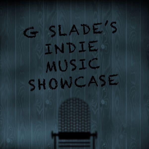 G Slade's Indie Music Showcase Podcast Artwork Image