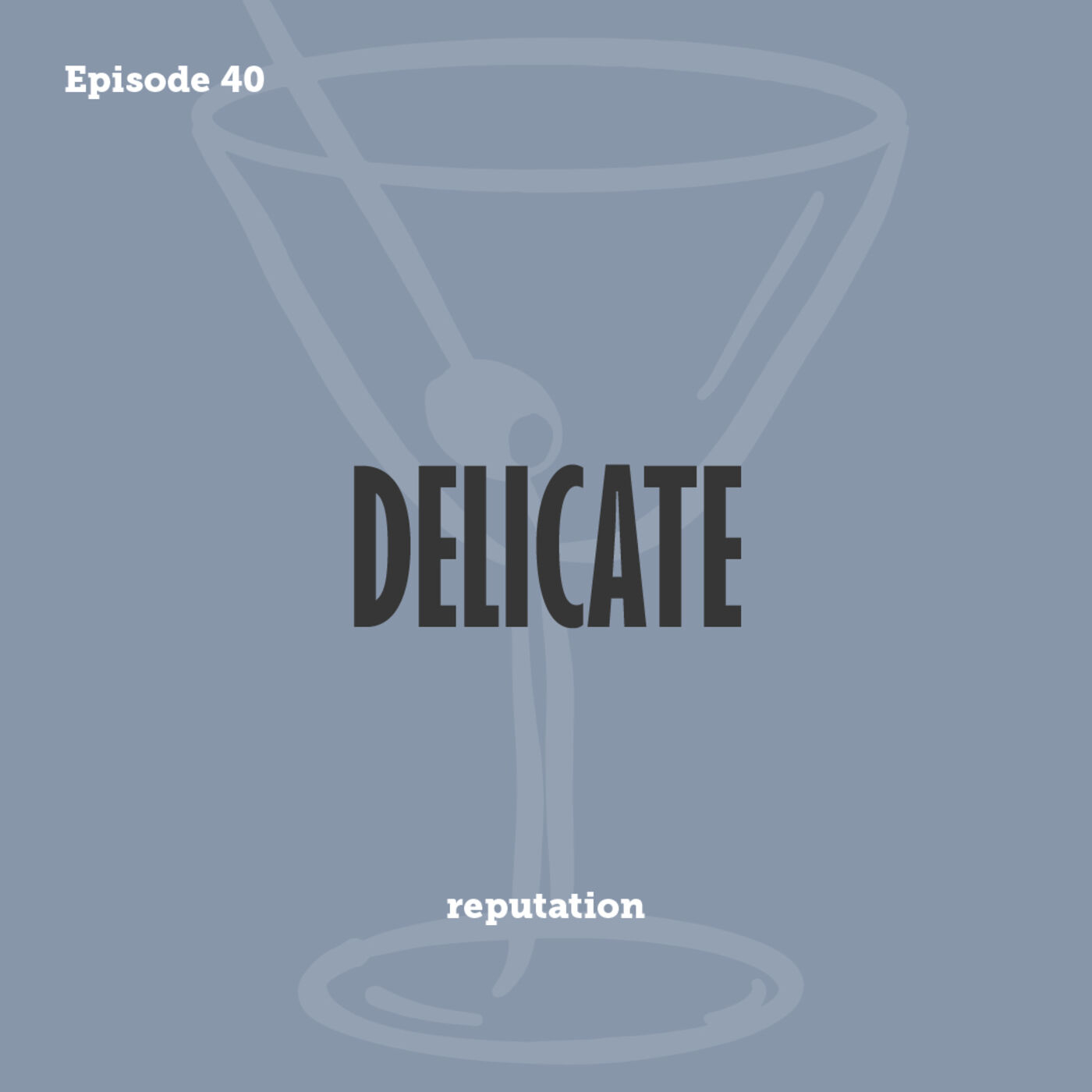 Tay to Z Episode 40: Delicate