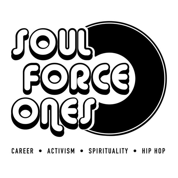 Soul Force Ones Podcast Artwork Image