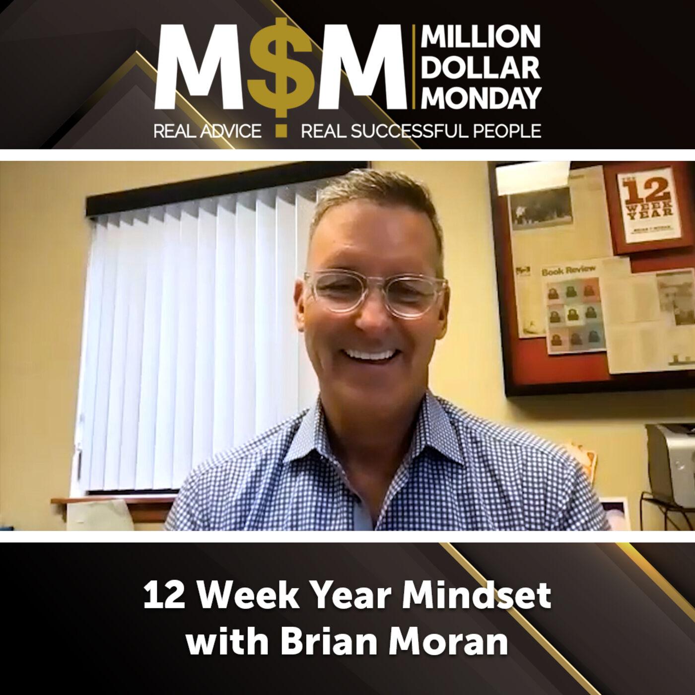 12 Week Year Mindset with Brian Moran