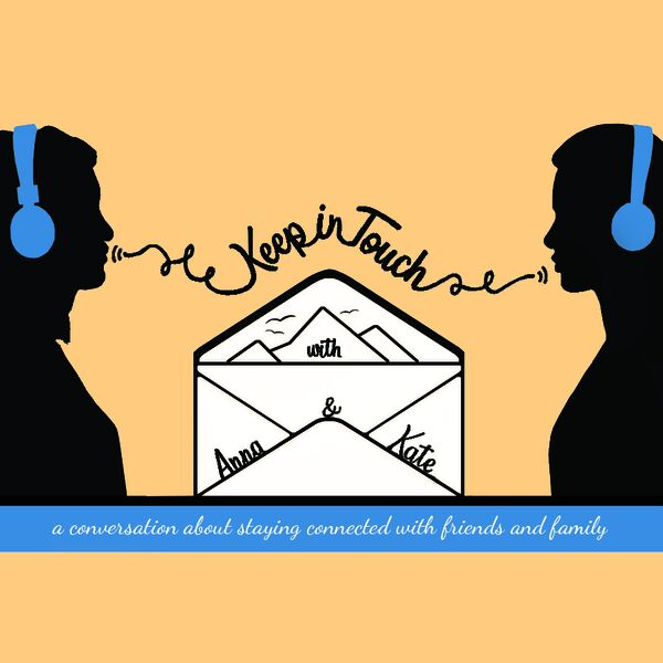 Keep in Touch with Anna & Kate Podcast Artwork Image