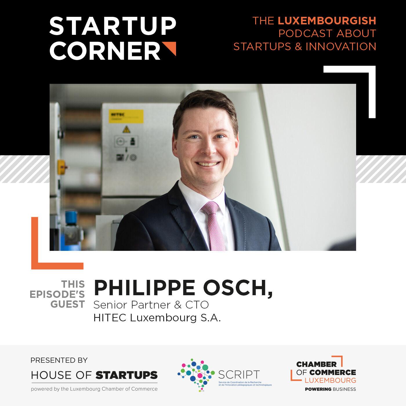 Startup Corner - Philippe Osch - HITEC Luxembourg S.A.