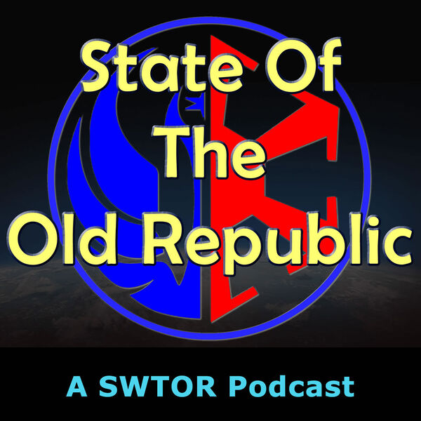 State Of The Old Republic Podcast - Episode 40: The Summer of SWTOR