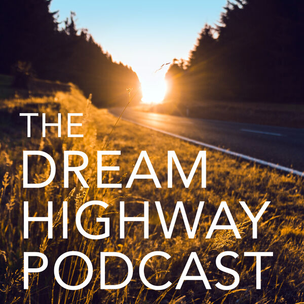 The Dream Highway Podcast Podcast Artwork Image