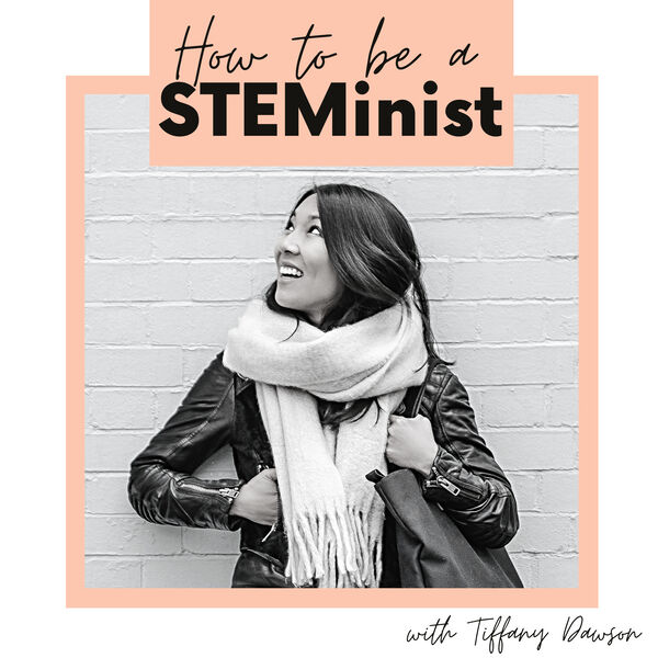 How to be a STEMinist Podcast Artwork Image