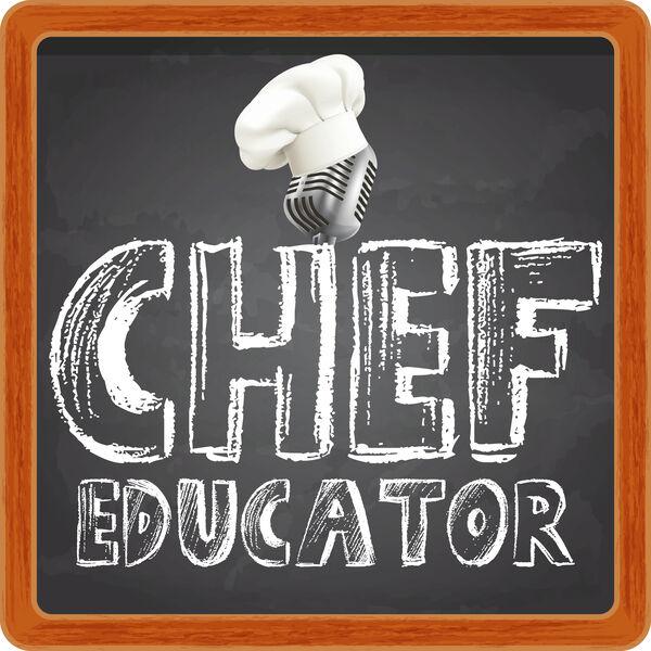 Chef Educator Podcast Artwork Image