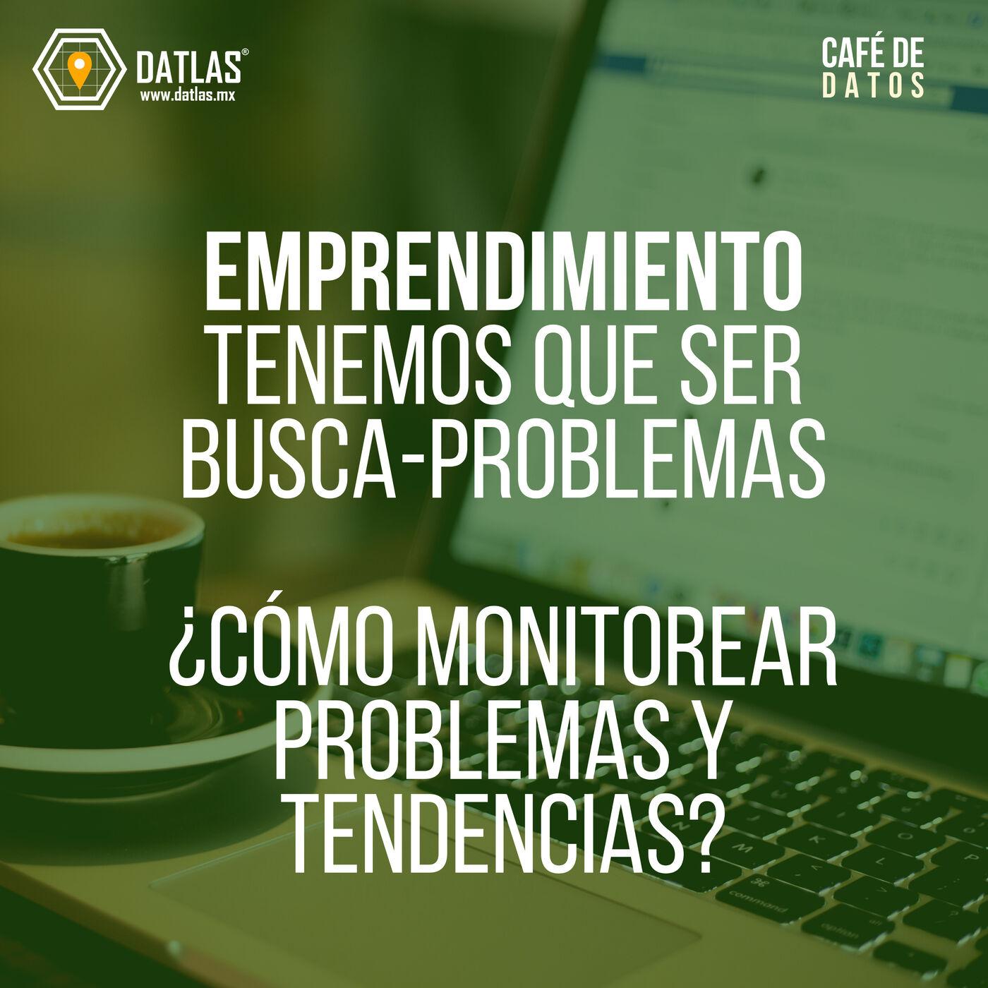 05. Emprendimiento - Por qué un emprendedor debería ser un busca problemas ¿Cómo monitorear tendencias?