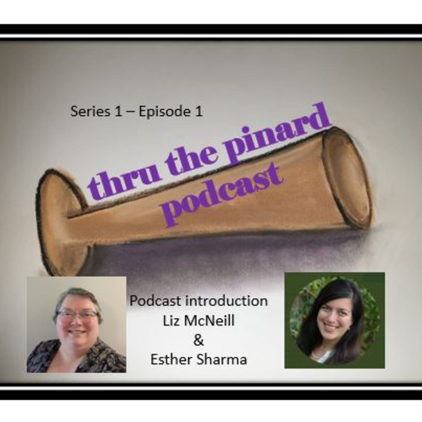 Episode 1 - podcast intro with Liz McNeill and Esther Sharma