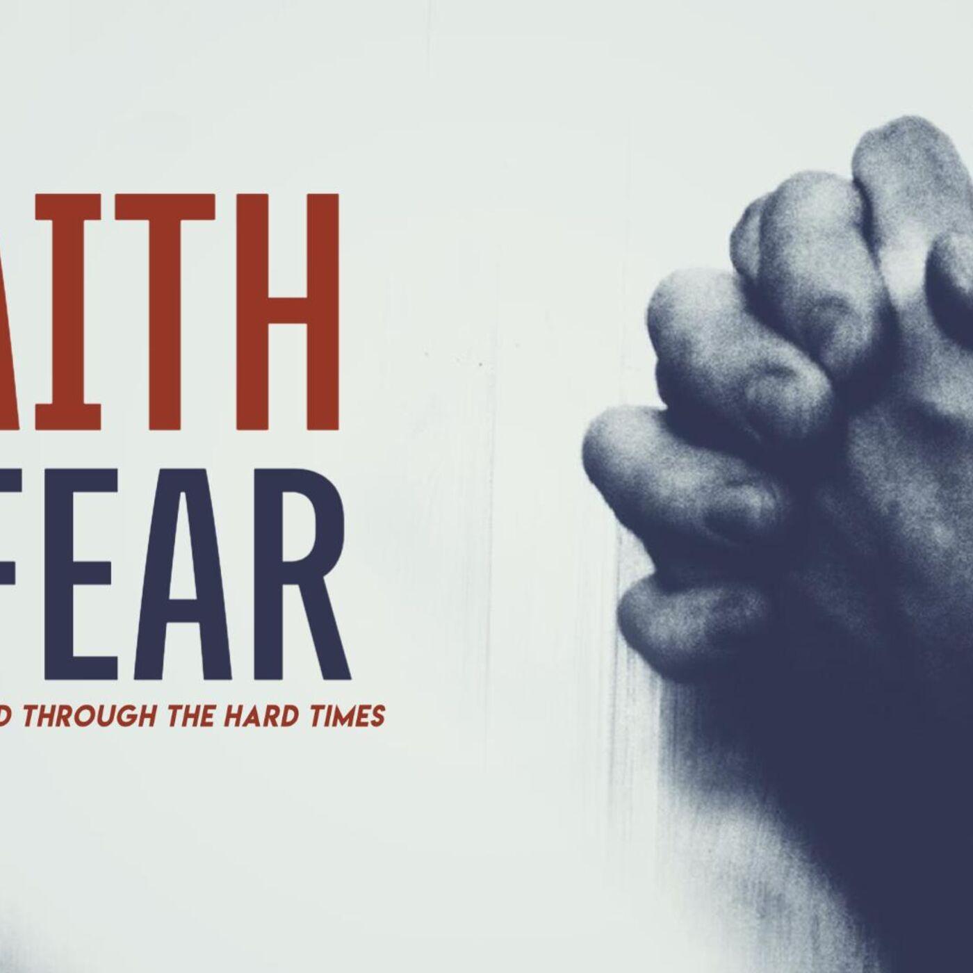 Faith Over Fear [Part 2]