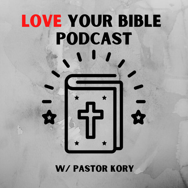 Love Your Bible Podcast  Podcast Artwork Image