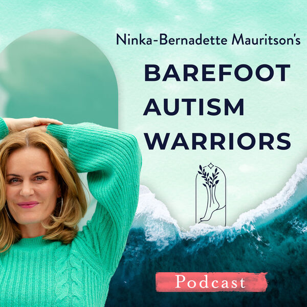 BAREFOOT AUTISM WARRIORS Podcast Artwork Image