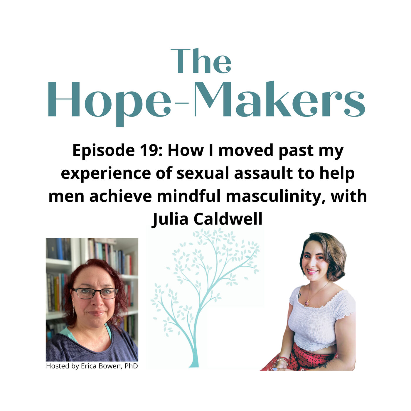 Episode 19. How I moved past my experience of sexual assault to help men achieve mindful masculinity