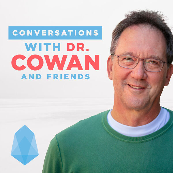 Conversations with Dr. Cowan & Friends Podcast Artwork Image