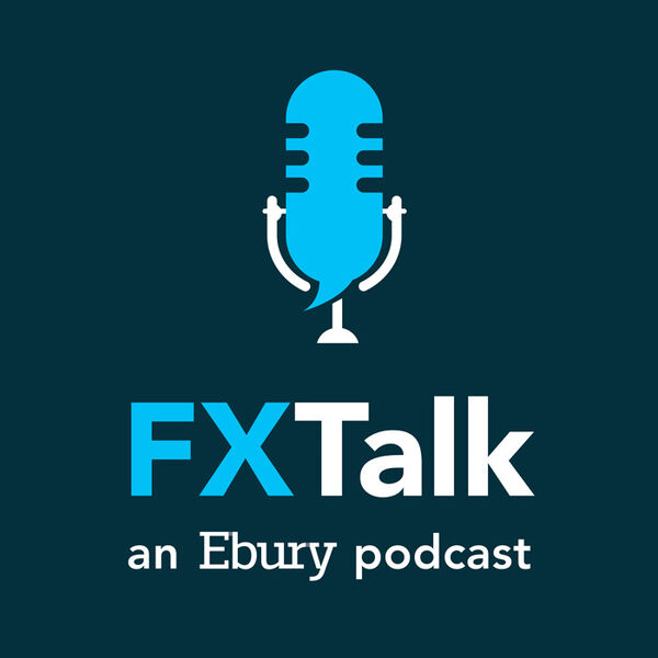 FX Talk - an Ebury podcast Podcast Artwork Image