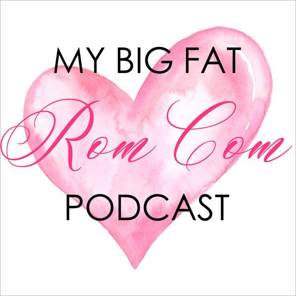 My Big Fat Rom Com Podcast Podcast Artwork Image