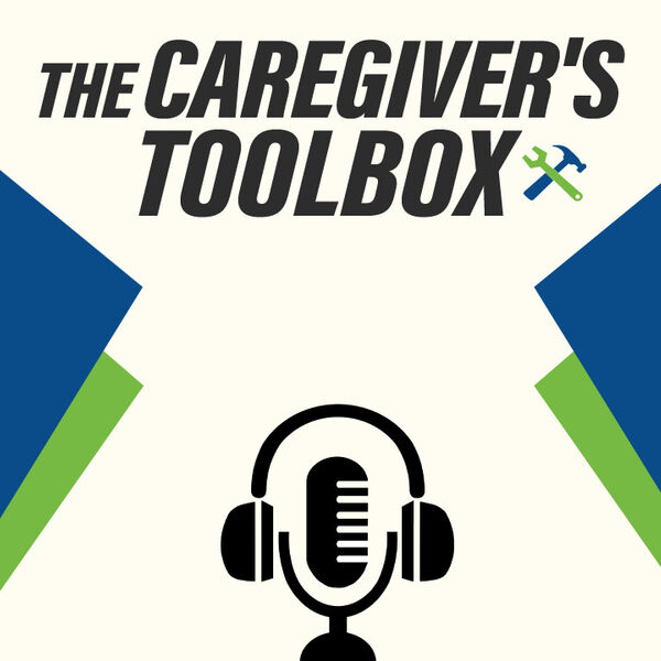 The Caregiver's Toolbox Podcast Artwork Image