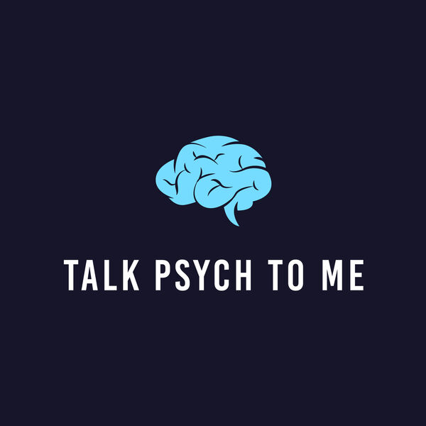 Talk Psych to Me Podcast Artwork Image