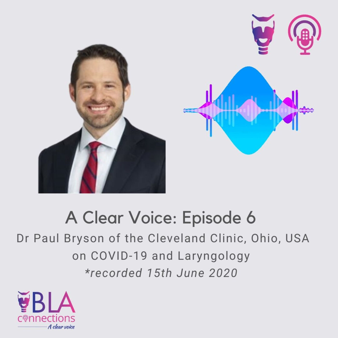 S1 Ep 6: Dr Paul Bryson of the Cleveland Clinic, Ohio, USA on COVID-19 and Laryngology