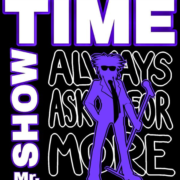 Mr.Showtime's Always Ask for MORE the Podcast Podcast Artwork Image