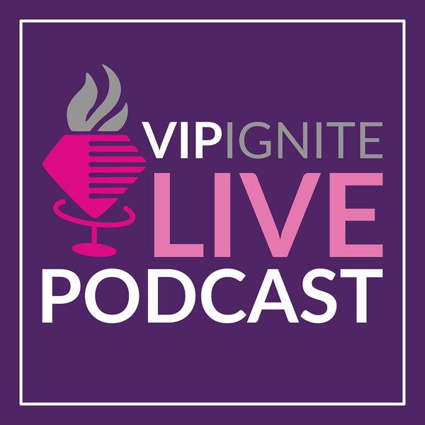 VIP IGNITE LIVE - Podcast Podcast Artwork Image