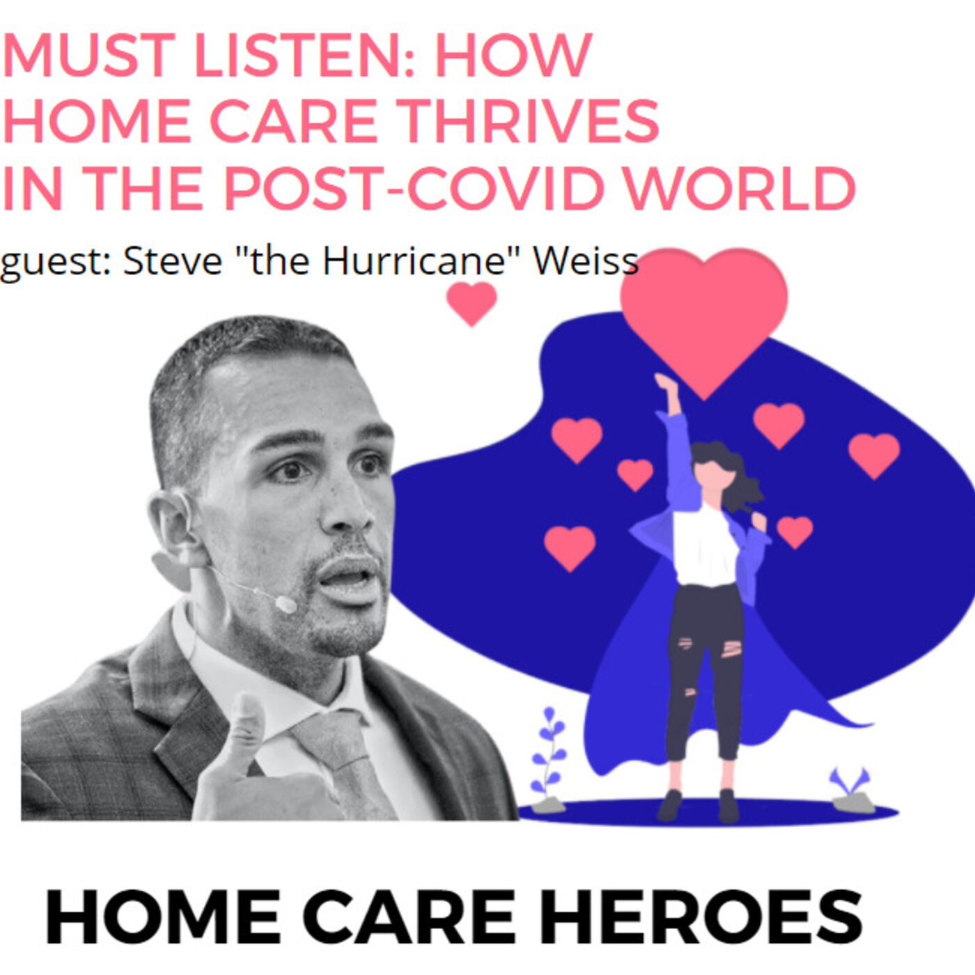 How  Home Care Thrives  in the Post-COVID World (with Steve the Hurricane)