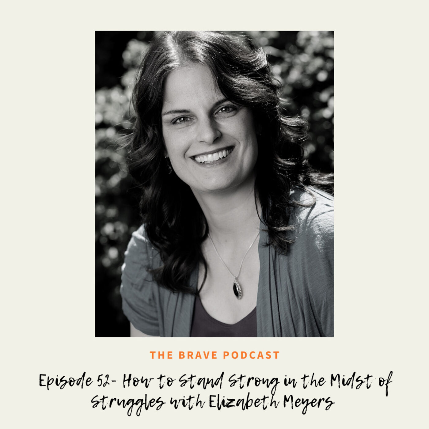 How to Stand Strong in the Midst of Struggles with Elizabeth Meyers