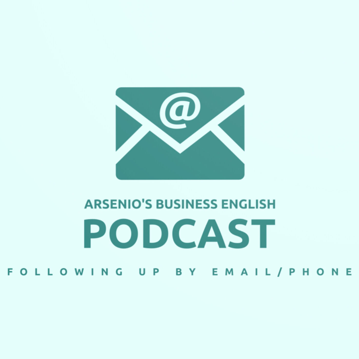 Arsenio's Business English Podcast | Season 6 | Sales | Following Up by Email/Phone